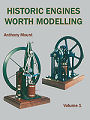 Book cover: Historic Engines Worth Modelling by Anthony Mount.